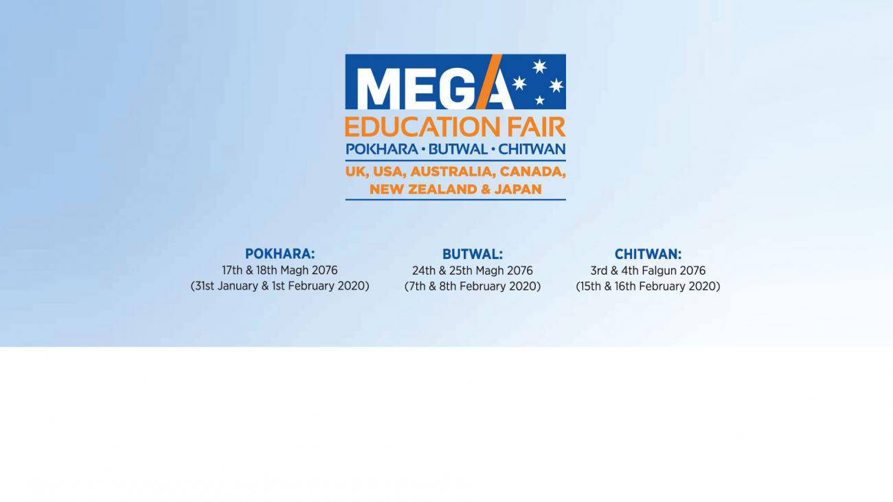 Mega Education Fair-2020 (Chitwan, Butwal & Pokhara)